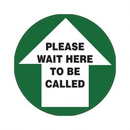 Floor & Carpet Marking Sign - Please Wait Here To Be Called