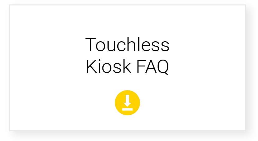 Touchless Kiosk FAQ